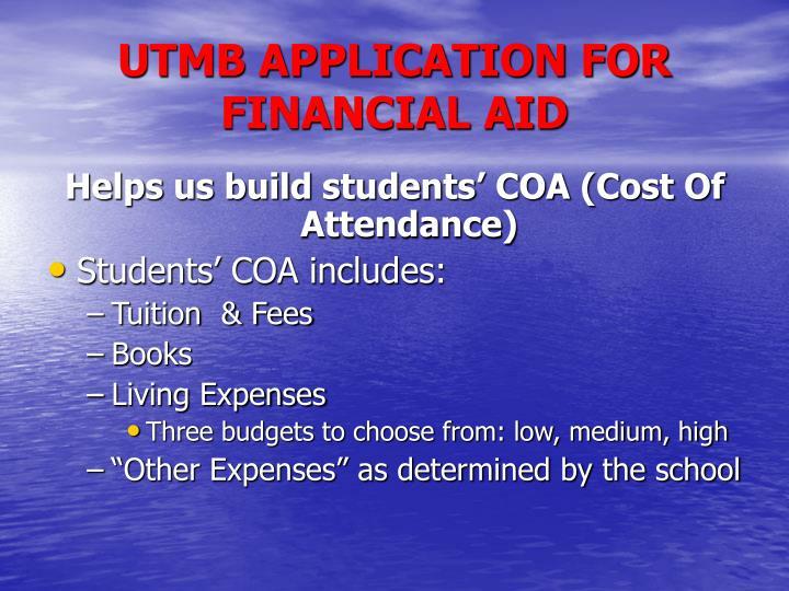 UTMB APPLICATION FOR FINANCIAL AID