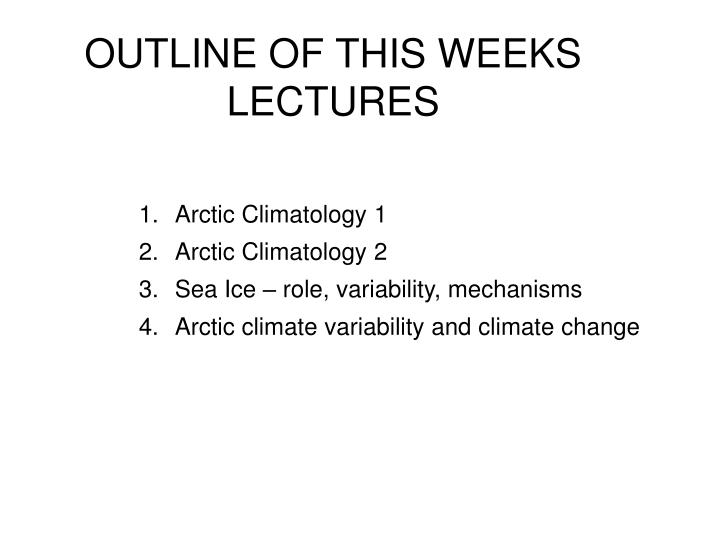 Outline of this weeks lectures