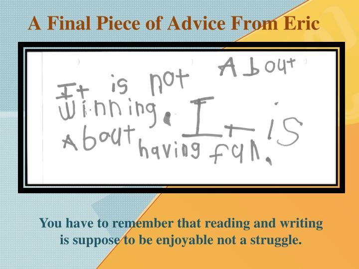A Final Piece of Advice From Eric