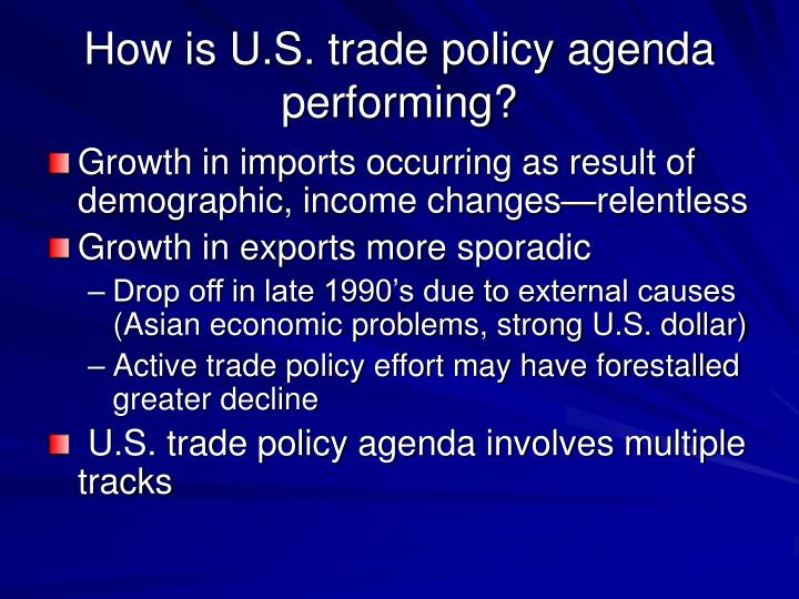 How is U.S. trade policy agenda performing?
