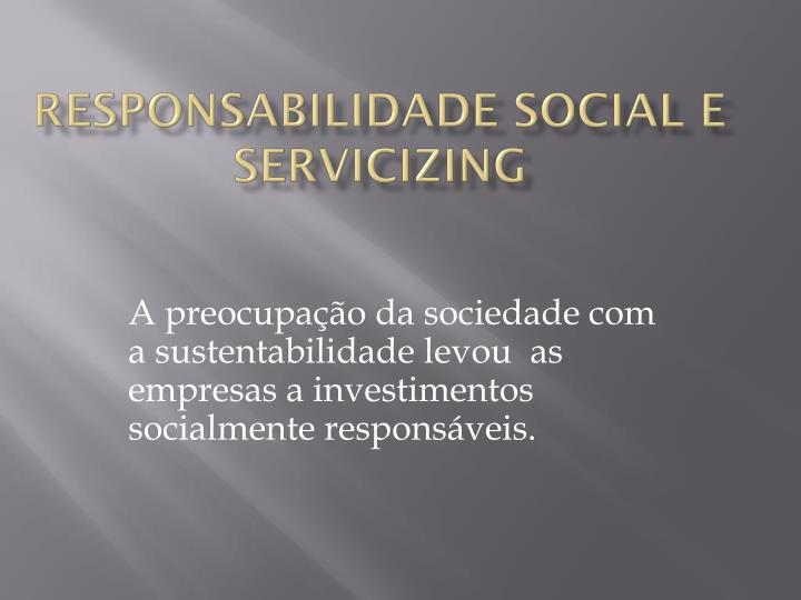 Responsabilidade social e servicizing