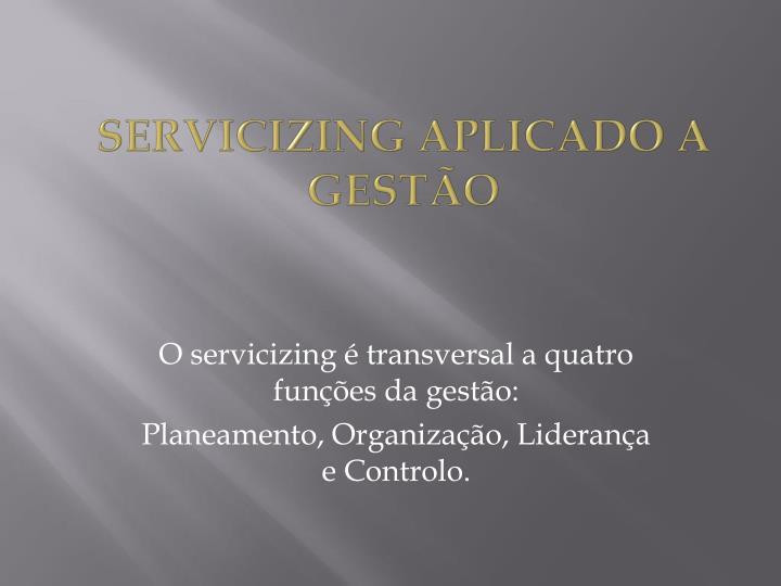 SERVICIZING APLICADO A GESTÃO