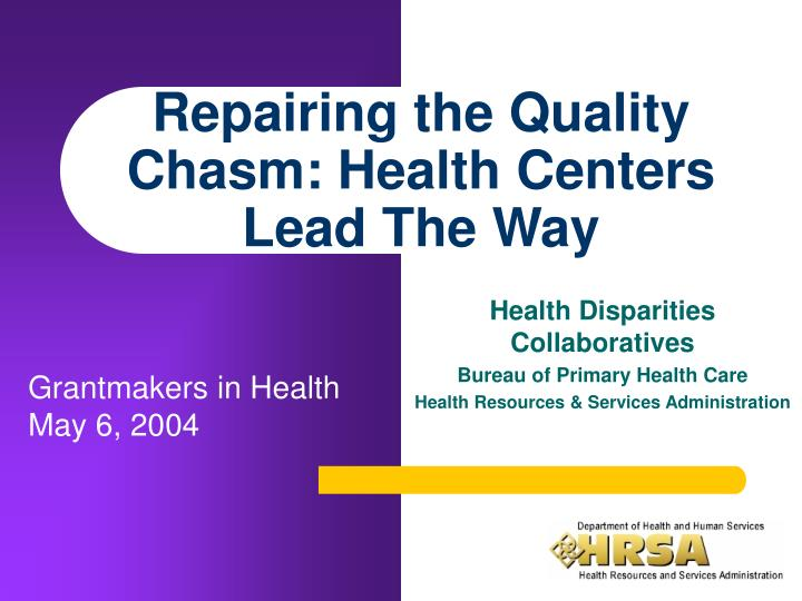 repairing the quality chasm health centers lead the way n.