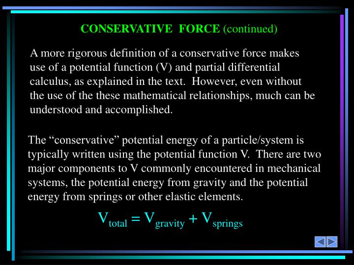"""The """"conservative"""" potential energy of a particle/system is typically written using the potential function V.  There are two major components to V commonly encountered in mechanical systems, the potential energy from gravity and the potential energy from springs or other elastic elements."""