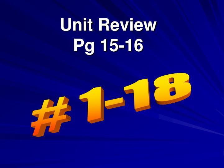 Unit review pg 15 16