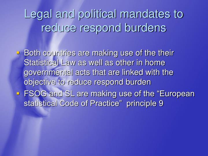 Legal and political mandates to reduce respond burdens
