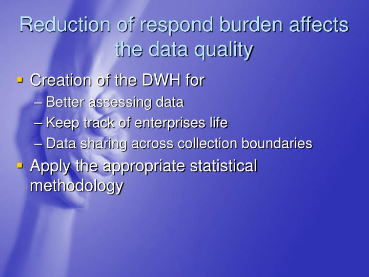 Reduction of respond burden affects the data quality