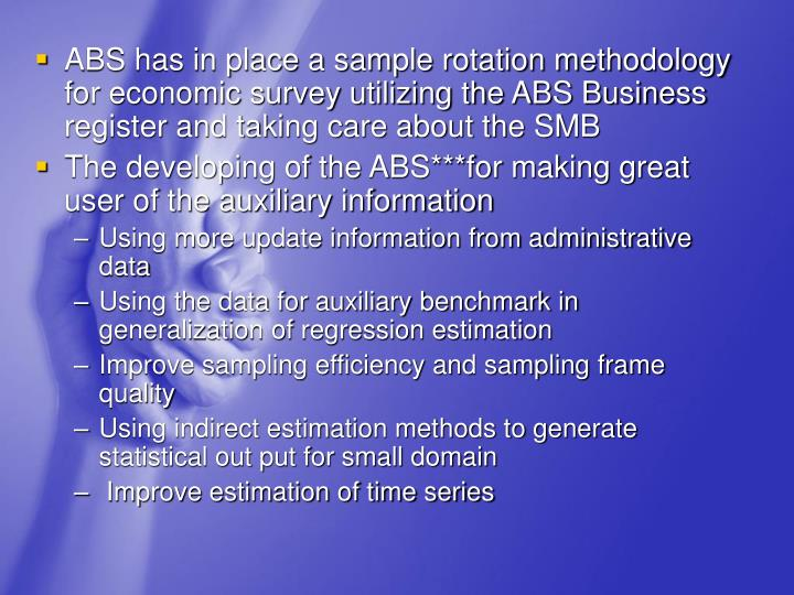 ABS has in place a sample rotation methodology for economic survey utilizing the ABS Business register and taking care about the SMB