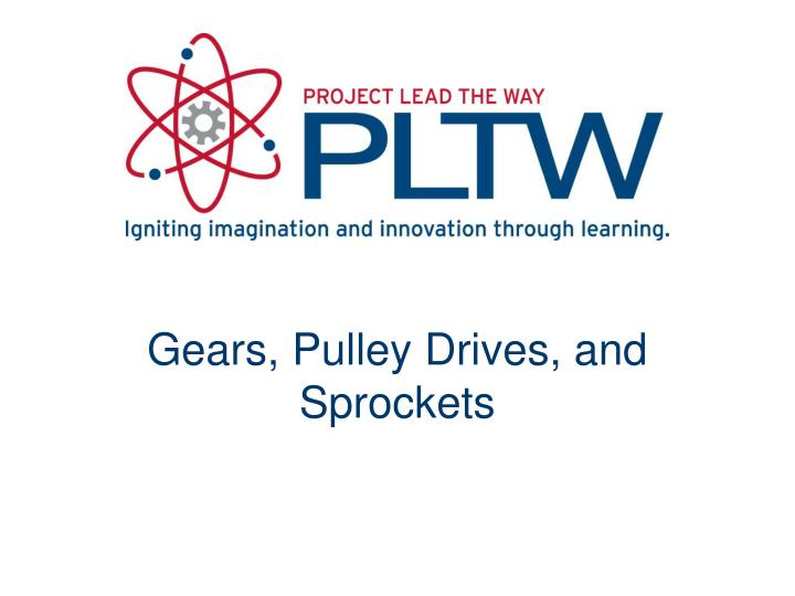 Ppt Gears Pulley Drives And Sprockets Powerpoint Presentation Free Download Id 4321389