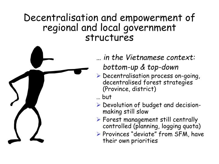 Decentralisation and empowerment of regional and local government structures