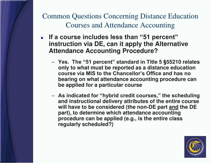 Common Questions Concerning Distance Education Courses and Attendance Accounting