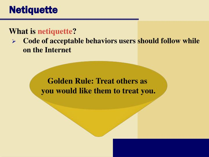 essays netiquette Netiquette humanity started when we decided to share treat others the way you want to be millennial mindset netiquette is smart consequently, we give and take for digital citizenship.