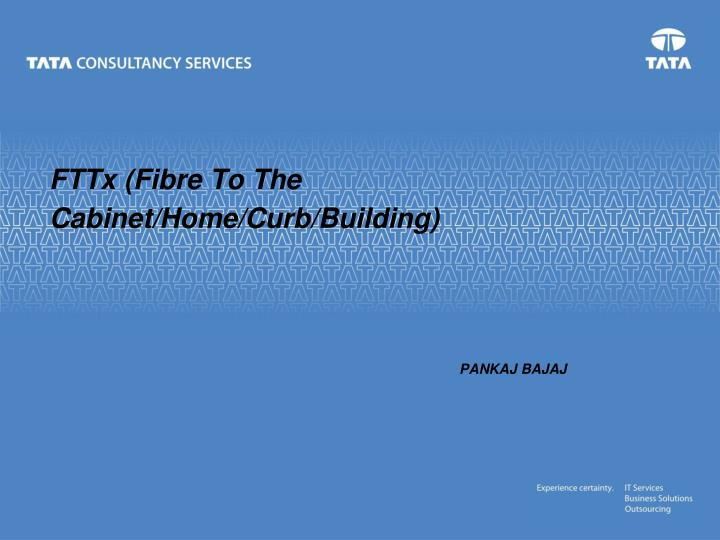 Fttx fibre to the cabinet home curb building
