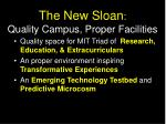 the new sloan quality campus proper facilities