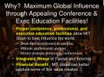 why maximum global influence through appealing conference exec education facilities