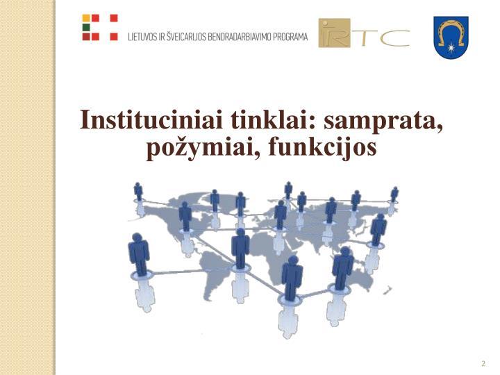 Instituciniai tinklai: samprata, požymiai, funkcijos