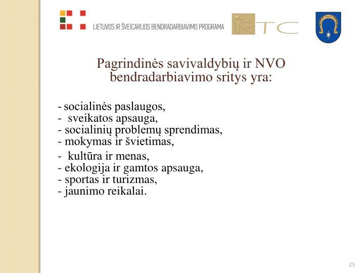 Pagrindinės savivaldybių ir NVO bendradarbiavimo sritys yra: