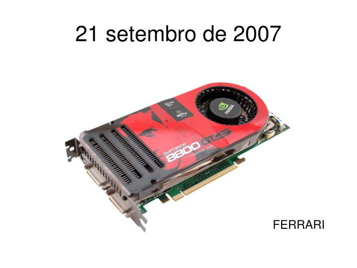 21 setembro de 2007