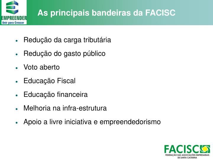 As principais bandeiras da FACISC