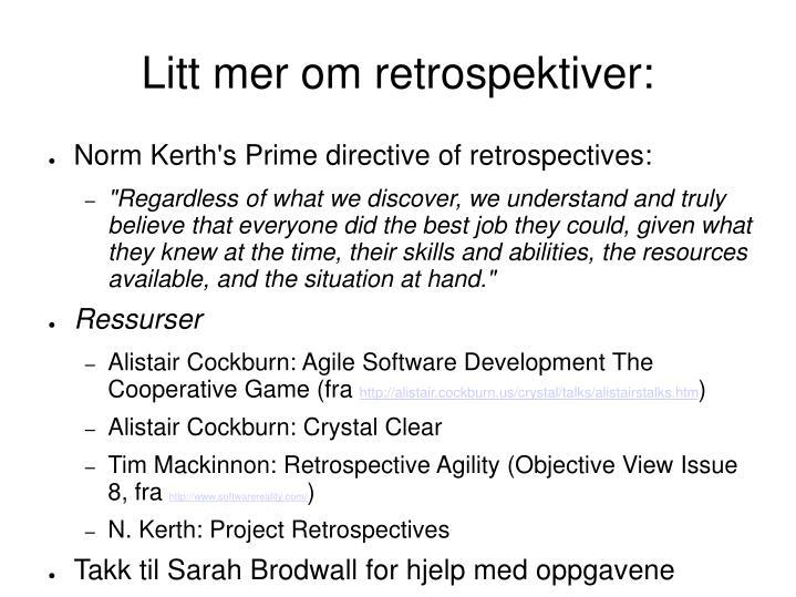 Litt mer om retrospektiver: