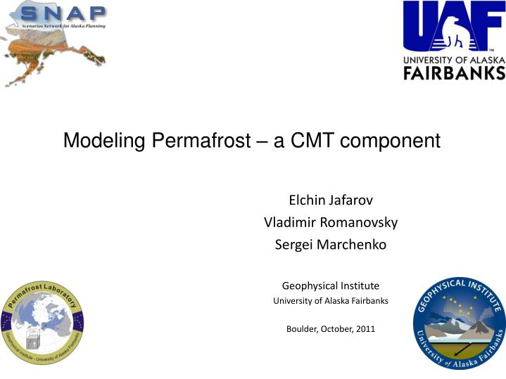 Modeling Permafrost – a CMT component