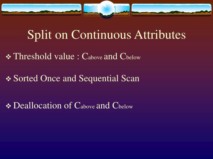 Split on Continuous Attributes