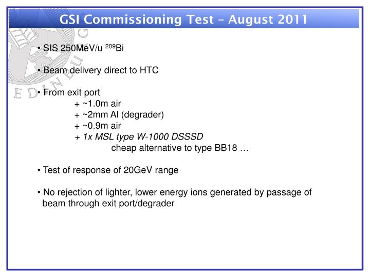 GSI Commissioning Test – August 2011