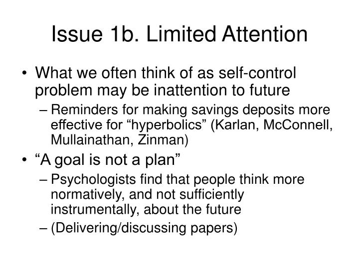 Issue 1b. Limited Attention