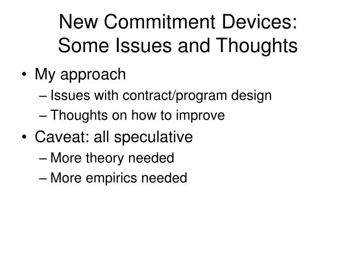 New Commitment Devices: