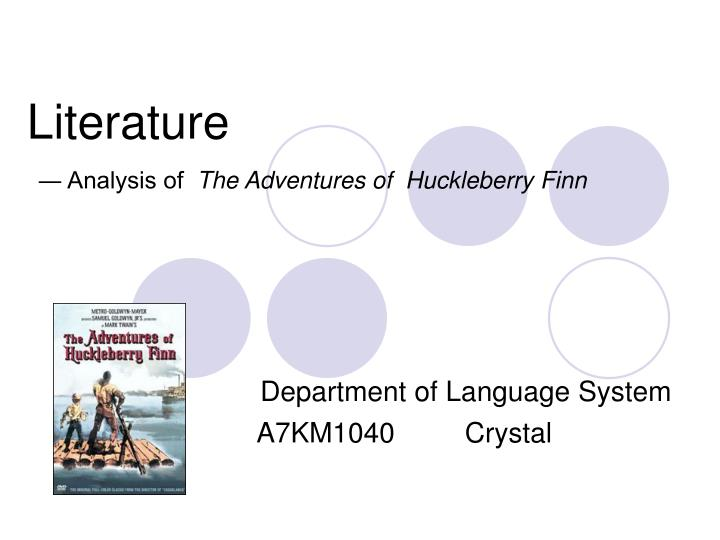 a character analysis in the adventure of huckleberry finn One hundred years have passed sincesamuel clemens began creatinghismasterpiece huckleberry finn the main charac ters inthis novel are a homeless rebelof a boy who is (or.