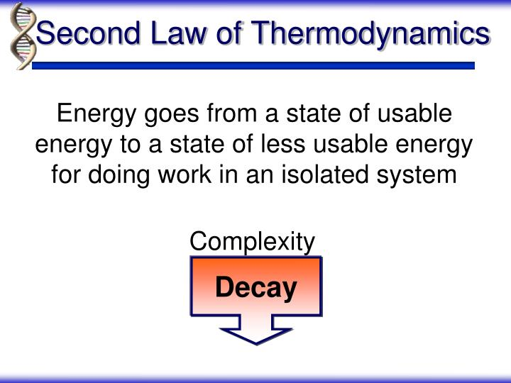 Energy goes from a state of usable energy to a state of less usable energy for doing work in an isolated system