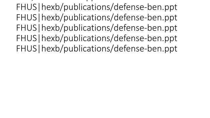 vti_cachedsvcrellinks:VX|FHUS|hexb/publications/defense-ben.ppt FHUS|hexb/publications/defense-ben.ppt FHUS|hexb/publications/defense-ben.ppt FHUS|hexb/publications/defense-ben.ppt FHUS|hexb/publications/defense-ben.ppt FHUS|hexb/publications/defense-ben.ppt