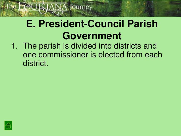 E. President-Council Parish Government