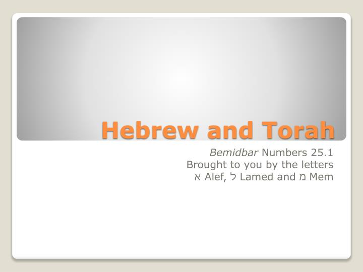 PPT - Hebrew and Torah PowerPoint Presentation - ID:4323612