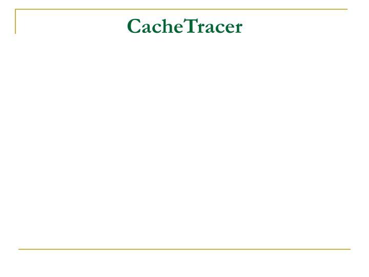 CacheTracer