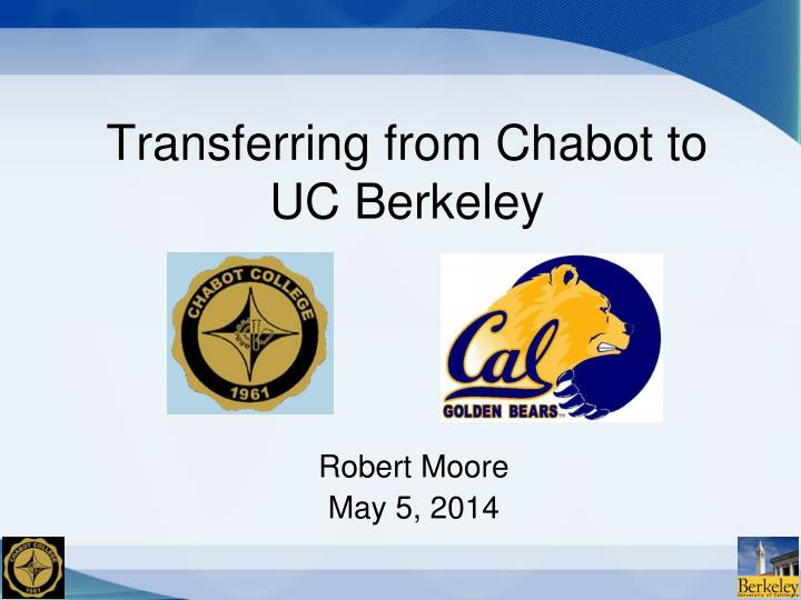 transferring from chabot to uc berkeley n.
