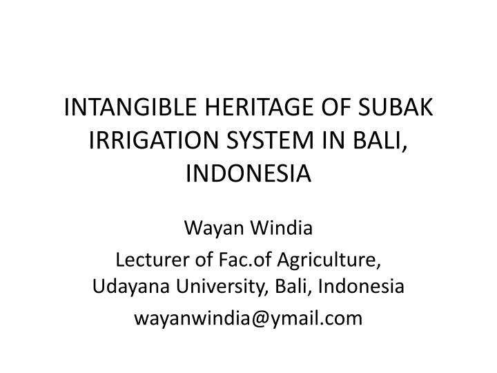 intangible heritage of subak irrigation system in bali indonesia
