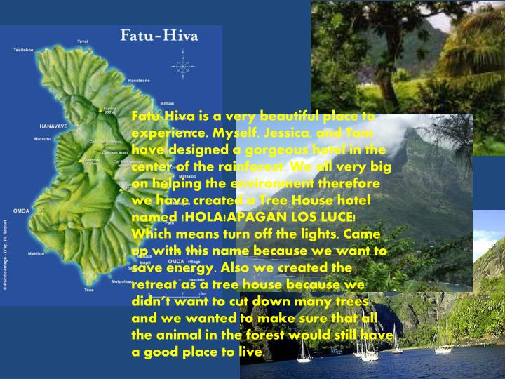 Fatu-Hiva is a very beautiful place to experience. Myself, Jessica, and Tom have designed a gorgeous...