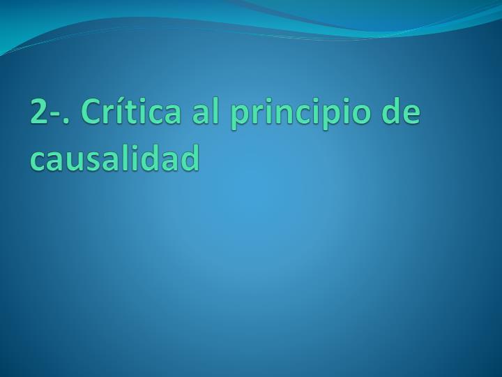 2-. Crítica al principio de causalidad
