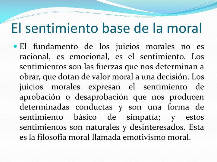 El sentimiento base de la moral