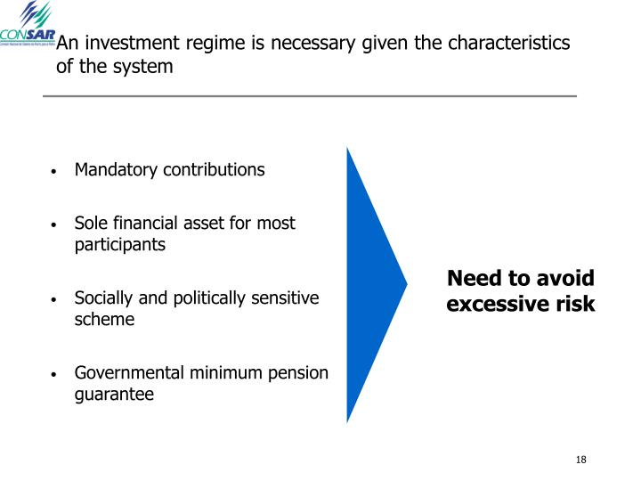 An investment regime is necessary given the characteristics of the system