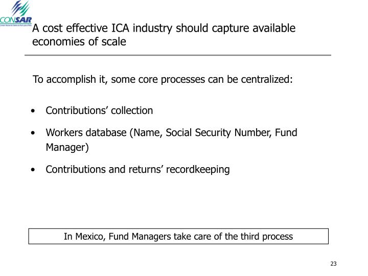 A cost effective ICA industry should capture available economies of scale
