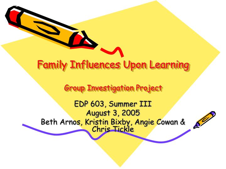 family influences upon learning group investigation project n.