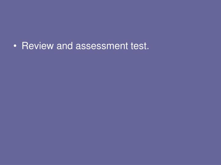 Review and assessment test.