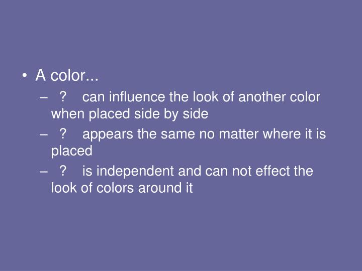 A color...