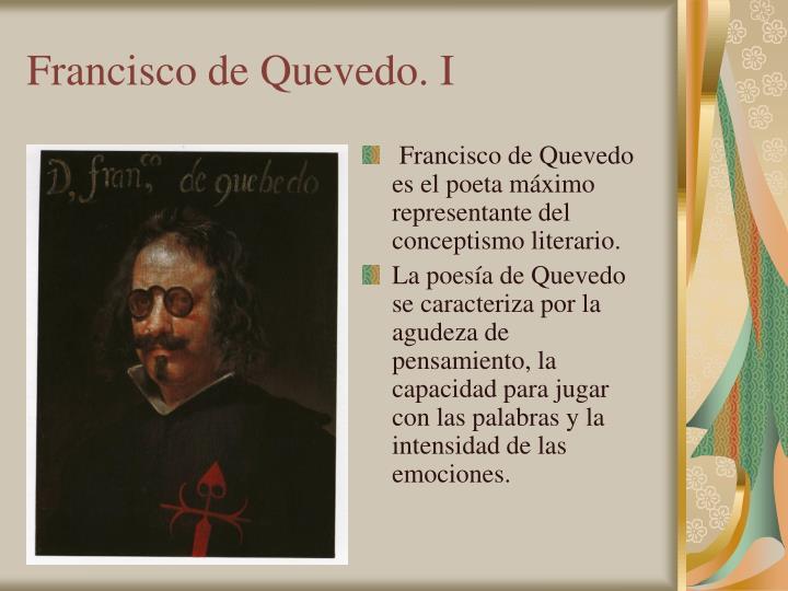 Francisco de Quevedo. I