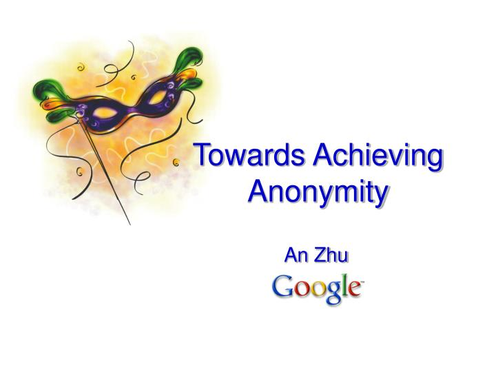 towards achieving anonymity n.
