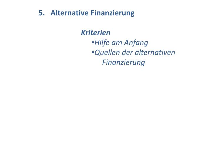 5.   Alternative Finanzierung