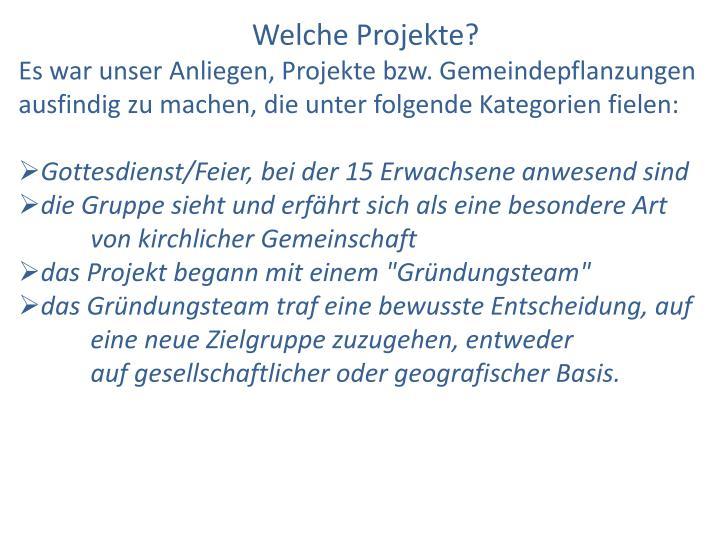 Welche Projekte?