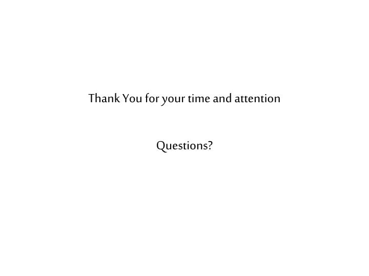 Thank You for your time and attention